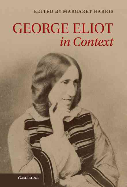 George Eliot in Context By Harris, Margaret (EDT)