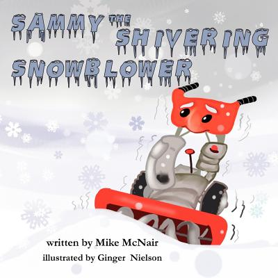 4rv Publishing LLC Sammy the Shivering Snowblower by McNair, Mike/ Neilson, Ginger [Paperback] at Sears.com